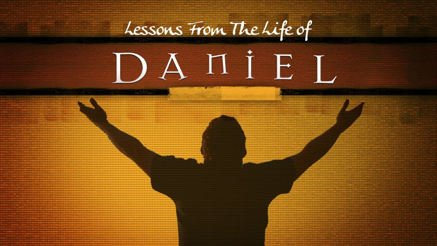 Lessons From The Life of Daniel